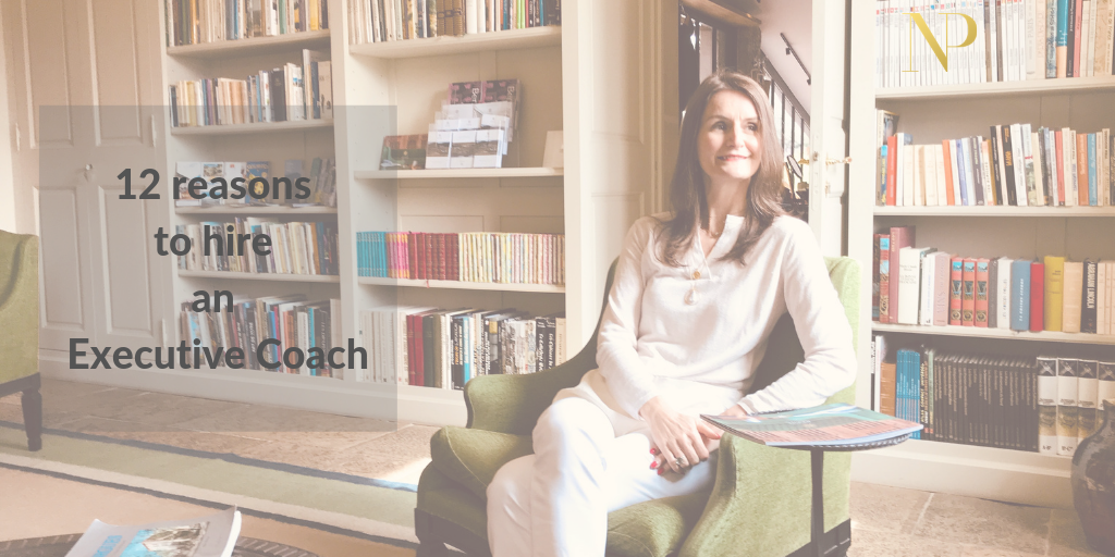 12 reasons to hire an Executive Coach